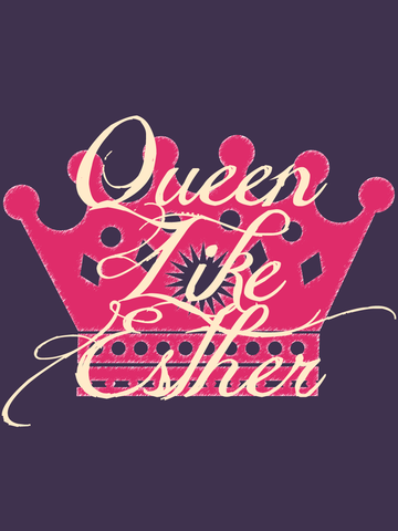 Queen Like Esther