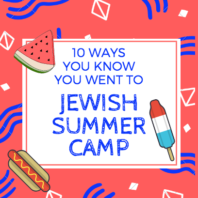 10 Ways You Know You Went to Jewish Summer Camp