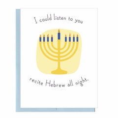 I Could Listen To You Recite Hebrew All Night Hanukkah Greeting Card by That Guy - ModernTribe