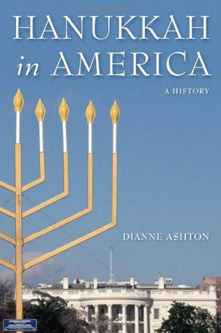 Hanukkah in America: A History by Dianne Ashton by Baker & Taylor - ModernTribe