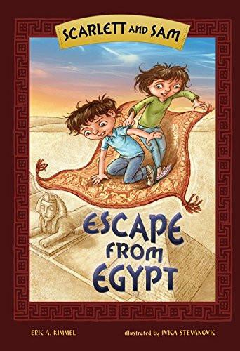 Baker & Taylor Book Scarlett And Sam Escape From Egypt by Eric Kimmel - Ages 6-9