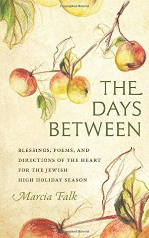 The Days Between: Blessings, Poems, and Directions of the Heart for the Jewish High Holiday Season by Baker & Taylor - ModernTribe