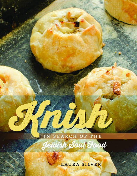 Baker & Taylor Cookbook Default Knish: In Search of The Jewish Soul by Laura Silver