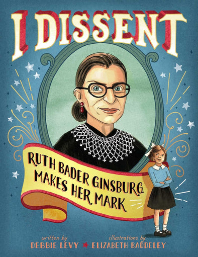 Simon & Schuster Books I Dissent: Ruth Bader Ginsburg Makes Her Mark
