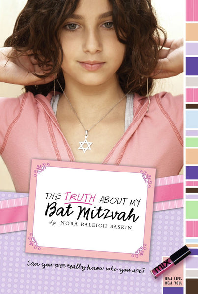 Baker & Taylor Book The Truth About My Bat Mitzvah by Nora Raleigh Baskin