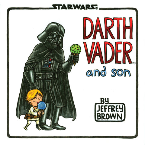 Darth Vader and Son by Jeffrey Brown by Hachette Book Group - ModernTribe