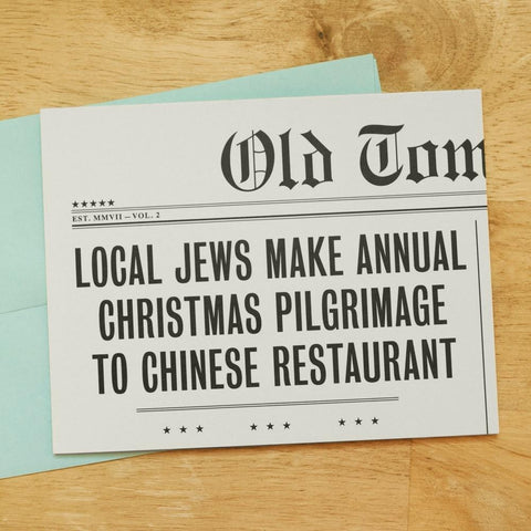 Local Jews Make Annual Christmas Pilgrimage To Chinese Restaurant! Hanukkah Card by Old Tom Foolery - ModernTribe