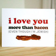 I Love You More Than Bacon Card by Silly Reggie - ModernTribe - 1
