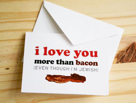 I Love You More Than Bacon Card by Silly Reggie - ModernTribe - 2