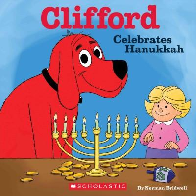 Clifford Celebrates Hanukkah - Ages 5 to 6 by Baker & Taylor - ModernTribe