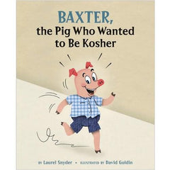 Baxter the Pig Who Wanted to be Kosher by Laurel Snyder - Ages 4-8 by Baker & Taylor - ModernTribe - 1