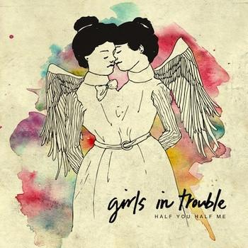Girls in Trouble - Half You Half Me - CD by JDub - ModernTribe