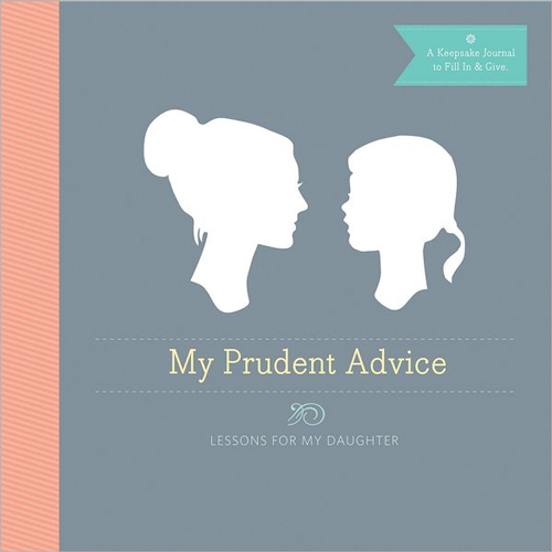 My Prudent Advice: Lessons for My Daughter Journal - ModernTribe