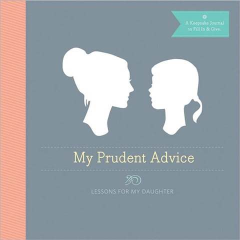 My Prudent Advice: Lessons for My Daughter Journal by Hachette Book Group - ModernTribe