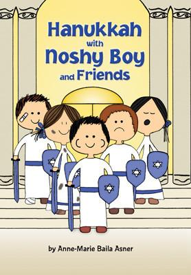 Hanukkah with Noshy Boy and Friends - Ages 3 to 6 by Matzah Ball Books - ModernTribe