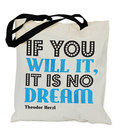 If You Will It, It Is No Dream Tote by Barbara Shaw - ModernTribe
