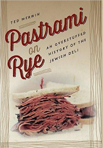 Baker & Taylor Book Pastrami on Rye: An Overstuffed History of the Jewish Deli by Ted Merwin