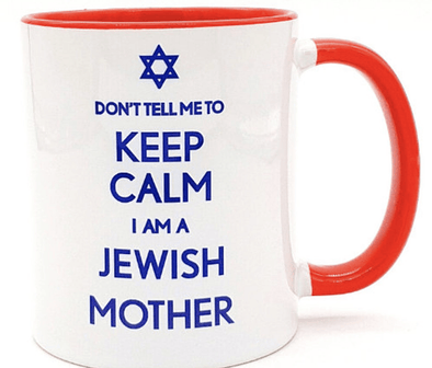 Barbara Shaw Cup or Mug Default Don't Tell Me To Keep Calm I Am a Jewish Mother Mug
