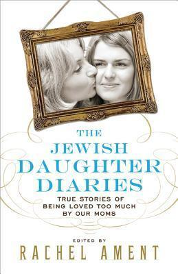 Baker & Taylor Book The Jewish Daughter Diaries by Rachel Ament