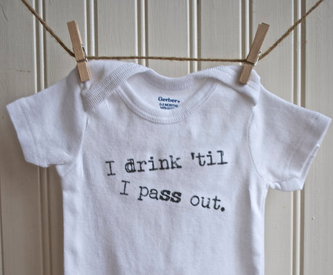I Drink Til I Pass Out Onesie by French Silver - ModernTribe