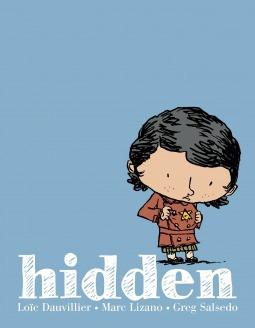Baker & Taylor Book Hidden, A Child's Story of the Holocaust by Loic Dauvillier - Ages 7+