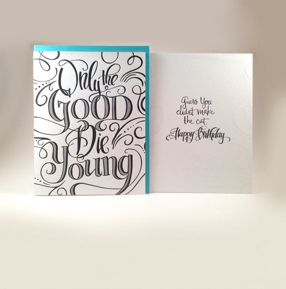 Only The Good Die Young Birthday Card by Concrete Lace by Concrete Lace - ModernTribe - 4