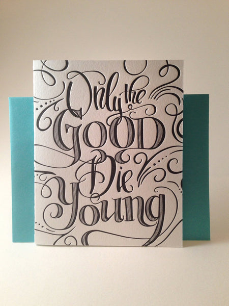 Concrete Lace Card Only The Good Die Young Birthday Card by Concrete Lace