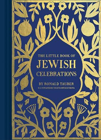 Hachette Book Group Book The Little Book of Jewish Celebrations by Ronald Tauber