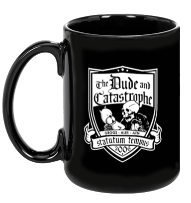 Dude and Catastrophe Mug
