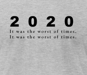 2020 The Worst of Times T-Shirt
