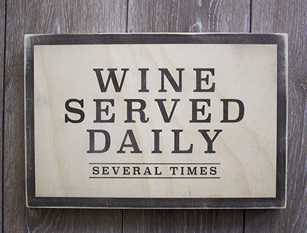 Wine Served Daily. Wood Print