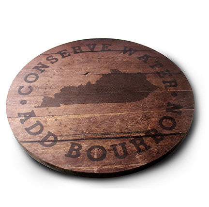 Conserve Water, Add Bourbon | Lazy Susan