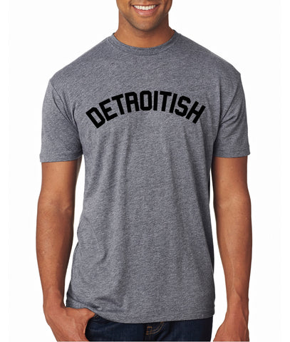 Detroitish - Tri Blend T-Shirt - Heather Grey