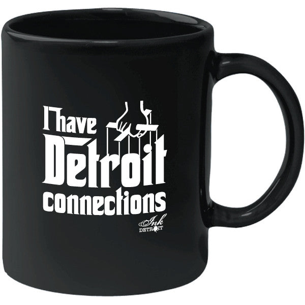 I Have Detroit Connections Black Coffee Mug