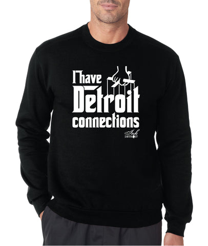 I Have Detroit Connections - Crew Neck Sweatshirt - Black