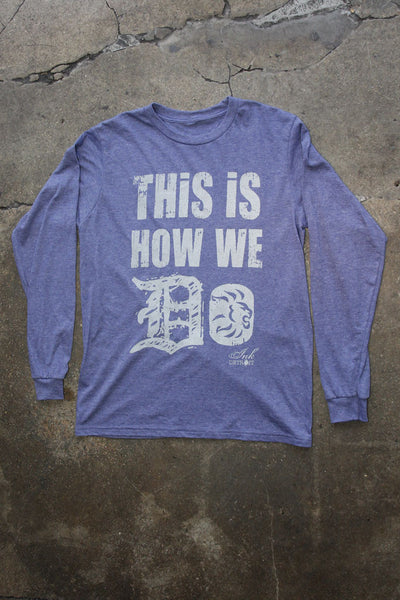 This Is How We Do Football Long Sleeve T-Shirt