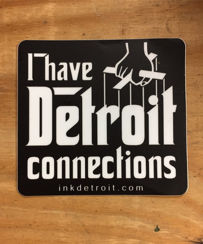 I Have Detroit Connections Die Cut bumper sticker