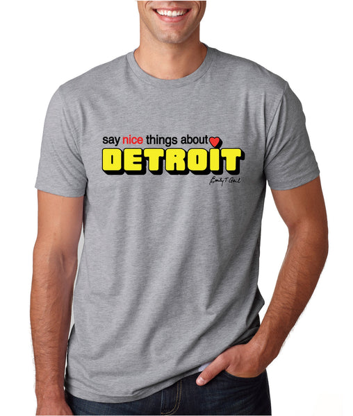 Say Nice Things About Detroit - Heather Grey