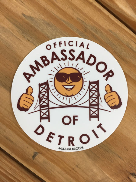 Official Ambassador of Detroit Vinyl Die Cut bumper sticker
