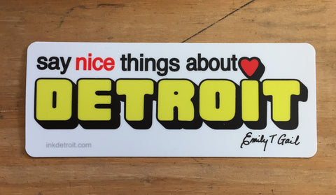 Say Nice Things About Detroit Die Cut bumper sticker