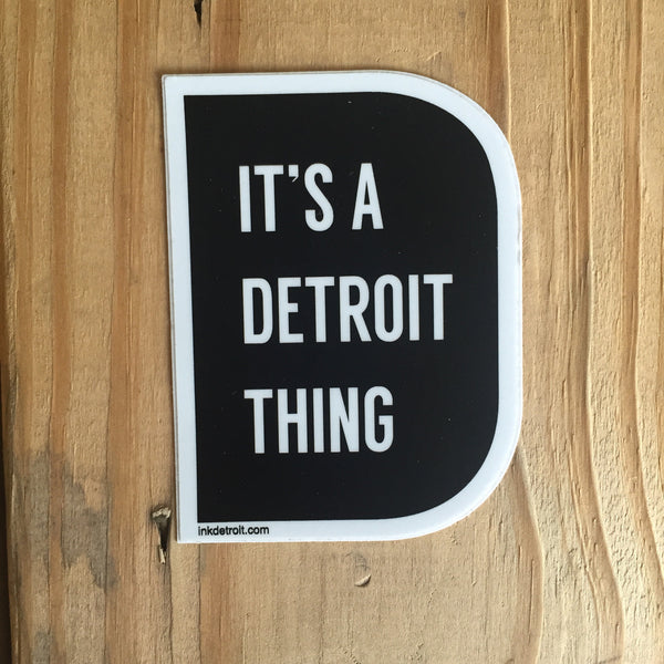 It's A Detroit Thing Bumper Sticker