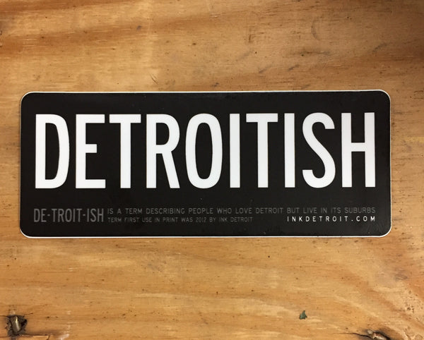 Detroitish Die Cut bumper sticker