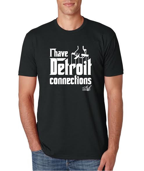 I Have Detroit Connections - T-Shirt - Black with White