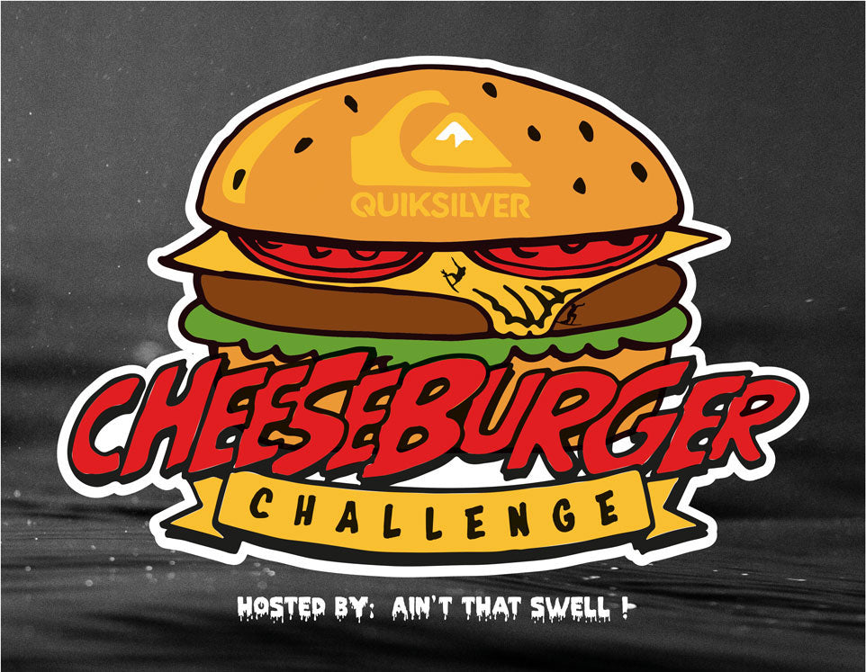 Quiksilver Cheeseburger Challenge - 27th of October. Sanbah Surf Demo Day. Free Cheesies. Free Stickers. Good Times.
