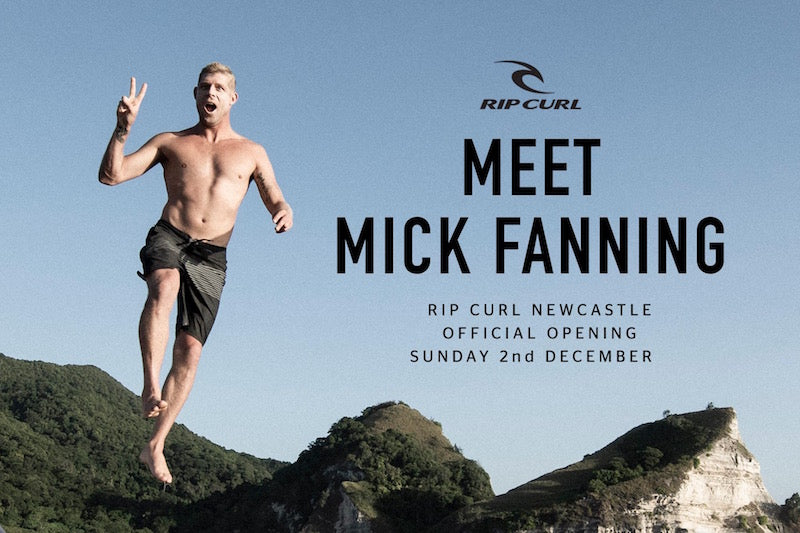 Meet Mick Fanning This Sunday - Rip Curl Newcastle Store 2-4pm. Prizes & More!