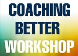 Coaching Better workshop