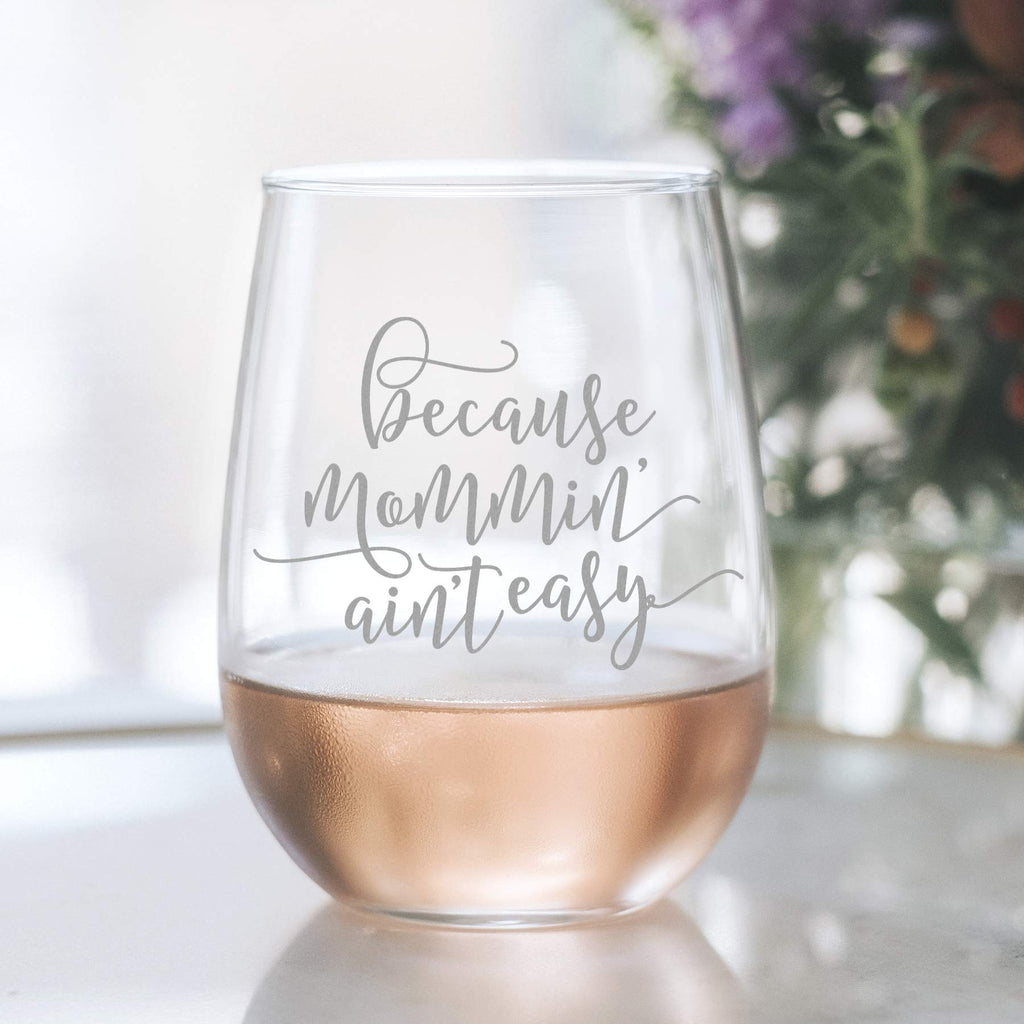 Mommin' Ain't Easy Funny Wine Glass Gift for Women - 20oz Laser Etched Stemless Wine Glass - Perfect Birthday present or mother's day gift for mom, her or friend! Gift box included!