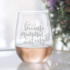 20oz Mommin' Ain't Easy Stemless Wine Glass