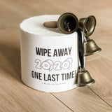 Wipe Away 2020 One Last Time Design for Toilet Paper Roll