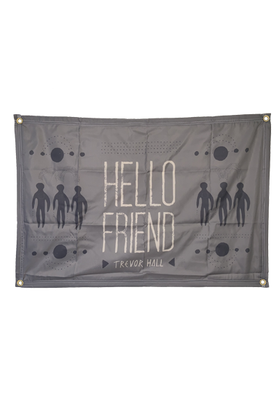 Hello Friend Flag (Grey)